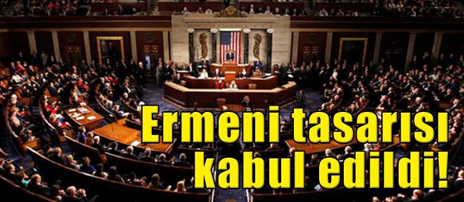 Ermeni Tasarısı Kabul Edildi!
