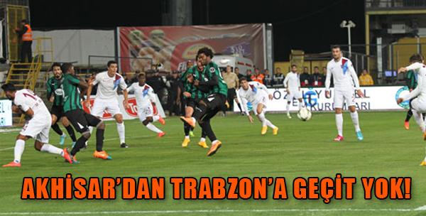 Akhisar'dan Trabzon'a Geçit Yok!