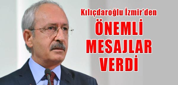 Kılıçdaroğlu İzmir'den Seslendi