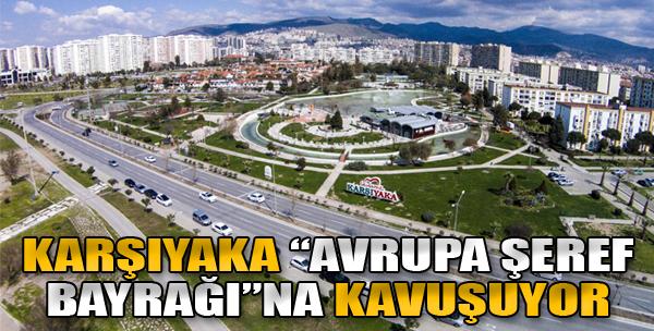 Karşıyaka 'Avrupa Şeref Bayrağı'na Kavuşuyor