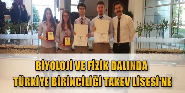 Biyoloji ve Fizik Dalında Türkiye Birinciliği Takev Lisesi'ne