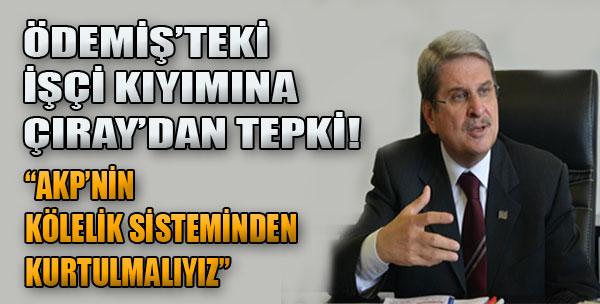 'AKP'nin Kölelik Sisteminden Kurtulmalıyız'