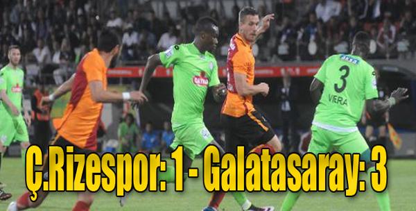 Ç.Rizespor:1 - Galatasaray:3