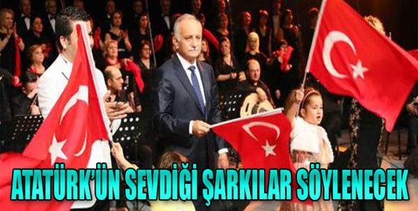 Atatürk'ün Sevdiği Şarkılar Söylenecek