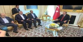 Erdoğan Haniye Ve Meşal'i Kabul Etti