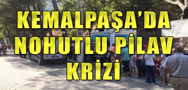 Kemalpaşa'da Nohutlu Pilav Krizi