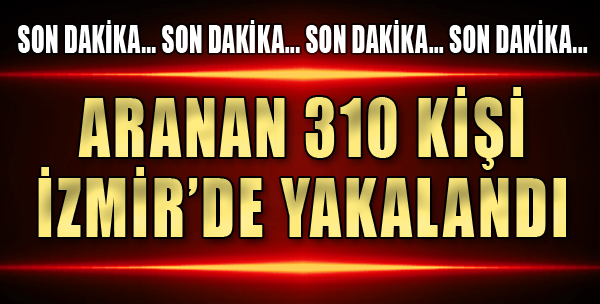İzmir'de Dev Huzur Operasyonu
