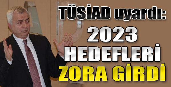 '2023 Hedefleri Zora Girdi'