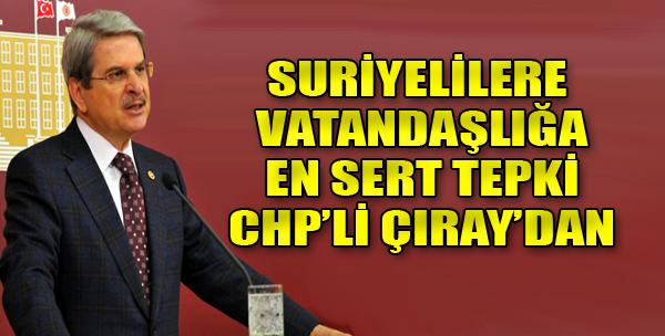 CHP'li Çıray'dan Suriyeli Çıkışı
