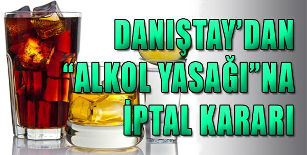 Danıştay'dan 'Alkol Yasağı'na İptal
