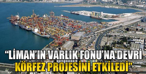 İzmir Limanı'nın Varlık Fonu'na Devri Körfez Projesini Etkiledi