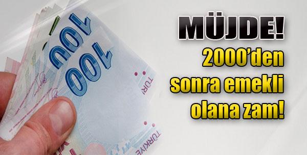 2000'den Sonra Emekli Olana Zam!