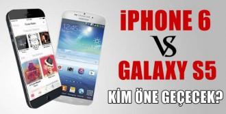 iPhone 6 mı Galaxy S5 mi?