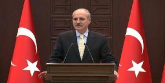 Kurtulmuş: Türkiye Teröre Karşı Mücadelede Kararlıdır