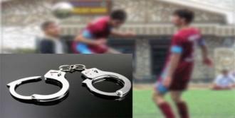 Sahada Futbolcuları Kelepçeledi