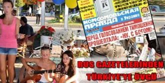 Rus Gazetelerinden Türkiye'ye Övgü