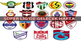 Süper Lig'de Gelecek Hafta