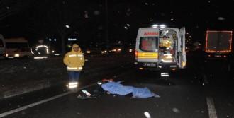 Sürücünün Çarpıp Kaçtığı Kadın Öldü