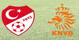 Türkiye-Hollanda Maçının İlk 11'leri Belli Oldu
