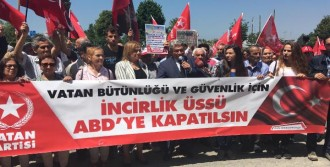 Vatan Partisi'nden, 'incirlik Üssü Abd'ye Kapatılsın' Kampanyası