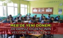 MEB'de yeni dönem: Devamsız öğrencinin velisine para cezası
