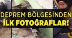 İşte deprem bölgesinden ilk fotoğraflar!