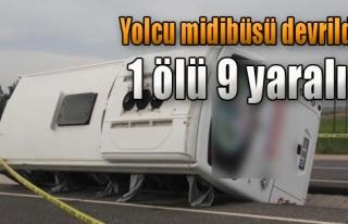 Yolcu Midibüsü Devrildi: 1 Ölü, 9 Yaralı