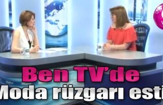 Ben TV'de Moda Rüzgarı Esti