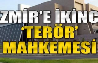 İzmir'e İkinci 'Terör' Mahkemesi