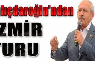 Kılıçdaroğlu'ndan İzmir Turu