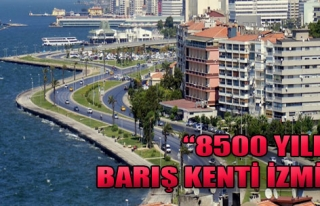 'İzmir'i İzmir Yapan Unsur Tarihi Geçmişidir'
