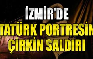 İzmir'de Atatürk Portresine Çirkin Saldırı