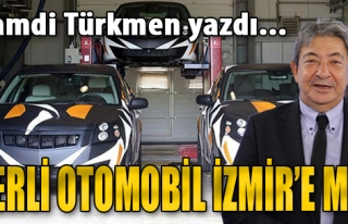 Yerli Otomobil İzmir'e mi?