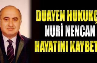Duayen Hukukçu Nuri Nencan Hayatını Kaybetti