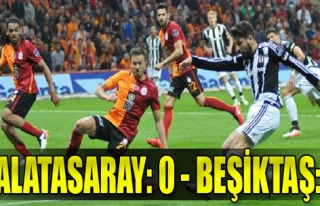 Galatasaray: 0 - Beşiktaş: 1