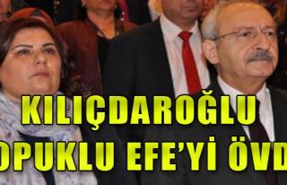 Kılıçdaroğlu, 'Topuklu Efe'yi övdü!