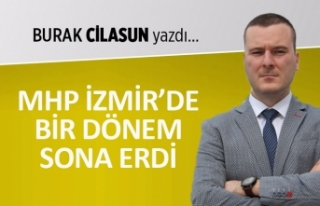 """""""MHP İzmir'de bir dönem sona erdi"""""""