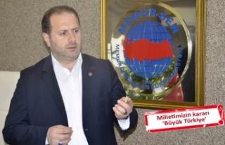 Bina: Milletimizin kararı 'Büyük Türkiye'