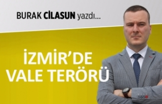 """""""İzmir'de vale terörü!"""""""