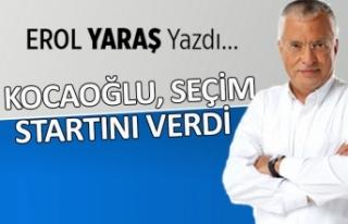 """""""Kocaoğlu, yerel seçim startını verdi"""""""