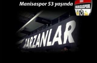 Manisaspor 53.'cü yılını kutluyor