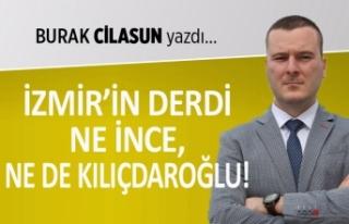 """""""İzmir'in derdi ne İnce, ne de Kılıçdaroğlu!"""""""