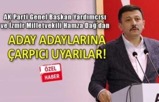 AK Partili Dağ'dan aday adaylarına hem tavsiye,...