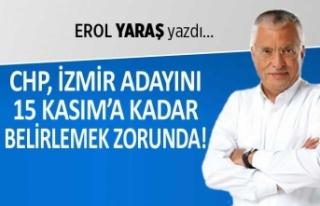 """""""CHP, İzmir adayını 15 Kasım'a kadar..."""