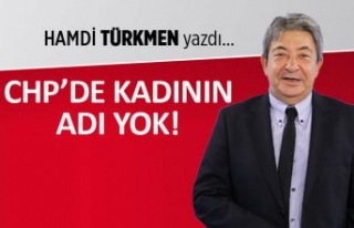 """""""CHP'de kadının adı yok"""""""