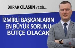 Burak Cilasun yazdı: İzmirli başkanların en büyük...