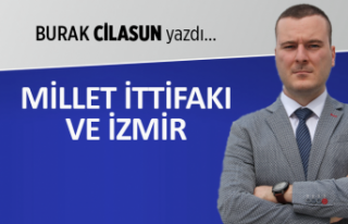 Burak Cilasun yazdı: Millet İttifakı ve İzmir