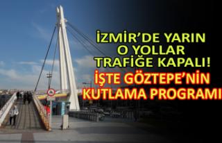 İzmir'de yarın o yollar trafiğe kapalı! İşte...