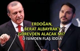 Erdoğan, Berat Albayrak'ı görevden alacak...