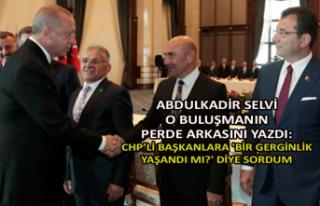 Abdulkadir Selvi: CHP'li başkanlara 'Bir gerginlik...